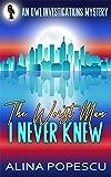 The Worst Man I Never Knew: An OWL Investigations Mystery (OWL Investigations Mysteries Book 4)