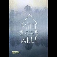 Die Mitte der Welt: Jubiläumsausgabe (German Edition)