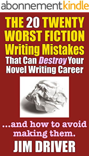 The Twenty 20 Worst Fiction Writing Mistakes That Can Destroy Your Novel Writing Career: And How To Avoid Making Them (Writing Secrets) (How To Write Book 6) (English Edition)