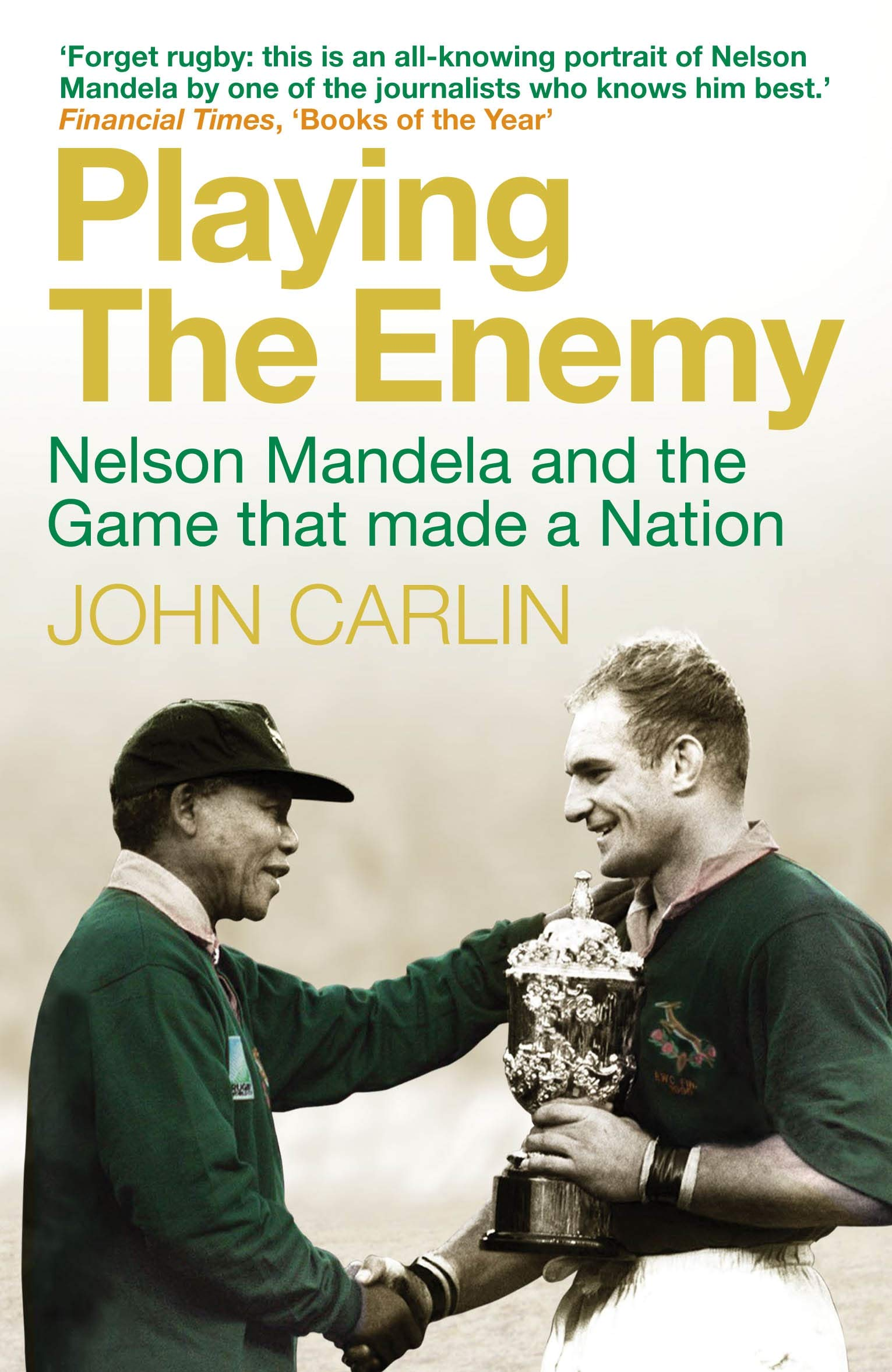 a896b1cff Playing the Enemy: Nelson Mandela and the Game That Made a Nation:  Amazon.es: John Carlin: Libros en idiomas extranjeros