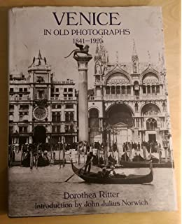 venice in old photographs 1870 1920 venice in old photographs 1841 1920