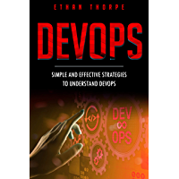 DevOps: Simple and Effective Strategies to Understand DevOps (English Edition)