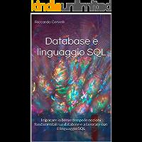 Database e linguaggio SQL: Imparare in breve tempo le nozioni fondamentali sui database e a lavorare con il linguaggio SQL, con riferimento ai sistemi Oracle, MySQL, MariaDB, PostgreSQL e SQL Server