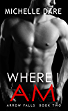 Where I Am (Arrow Falls Book 2)