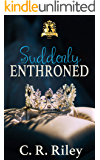 Suddenly Enthroned (The Royals)