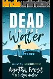 Dead in the Water (Scarlet Cove Seaside Cozy Mystery Book 1)