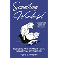 Something Wonderful: Rodgers and Hammerstein's Broadway Revolution book cover