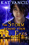 The Storm behind Your Eyes: A Romantic Paranormal Mystery Series (The Marked Ones Trilogy Book 3)