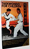 Tae Kwon Do for Children: The Ultimate Reference Guide for Children Interested in the World's Most Popular Martial Art