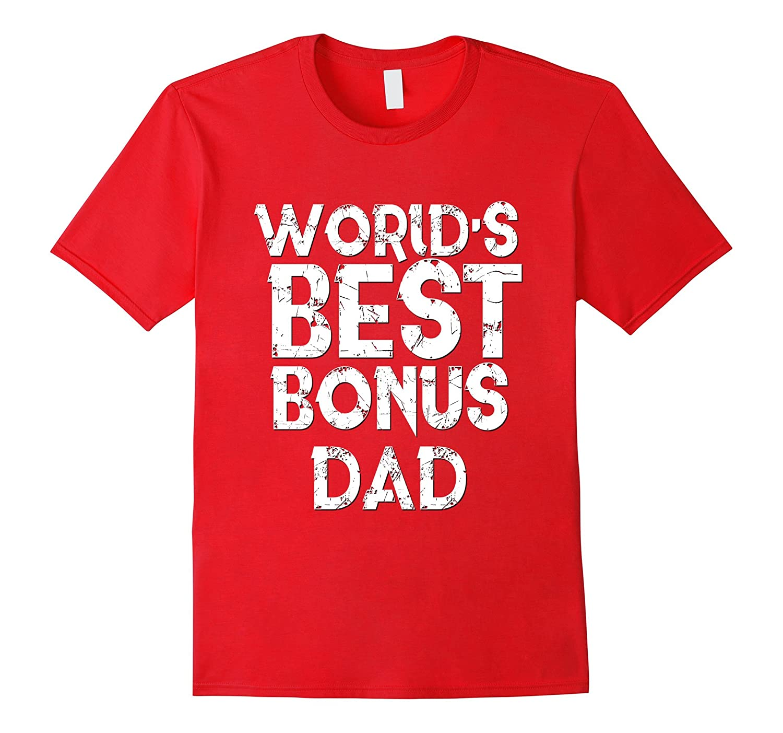 Worlds Best Bonus Dad Shirt Step Father Day Gift Husband-TD