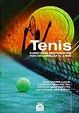 Tenis. Ejercicios Progresivos Para Desarrollar Tu Juego (Deportes)