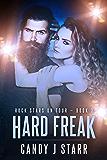 Hard Freak (Rock Stars on Tour Book 3)