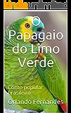 O Papagaio do Limo Verde: Conto popular brasileiro