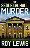 THE SEDLEIGH HALL MURDER a gripping crime mystery full of twists (English Edition)