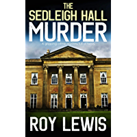 THE SEDLEIGH HALL MURDER a gripping crime mystery full of twists (Eric Ward Mystery Book 1) (English Edition)