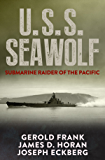 U.S.S. Seawolf: Submarine Raider of the Pacific