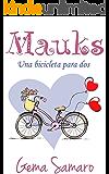 Mauks: Una bicicleta para dos (Spanish Edition)