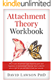 Attachment Theory Workbook: Why is your attachment type impacting upon your happiness in relationships? Discover how to…