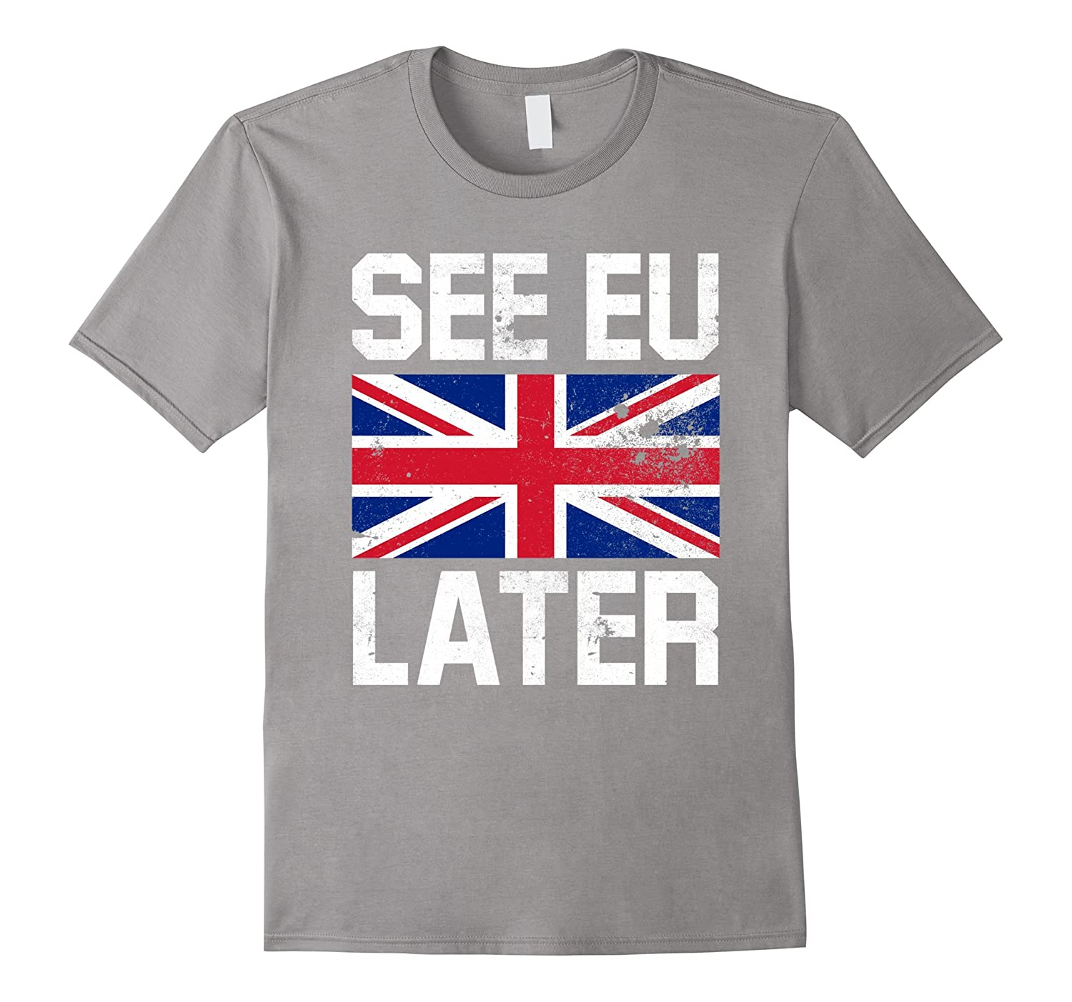 Brexit, Leave Wins, See EU Later T Shirt - Britain UK-Art