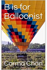 B is for Balloonist (Gramma Carmels ABC Picture Books Book 2) Kindle Edition
