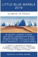 Little Blue Marble 2019: Climate in Crisis Kindle Edition