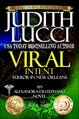 Viral Intent: Terror in New Orleans (Alexandra Destephano Book 3) Kindle Edition
