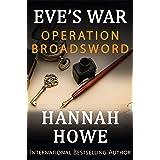 Operation Broadsword : Eve's War (The Heroines of SOE Book 3)