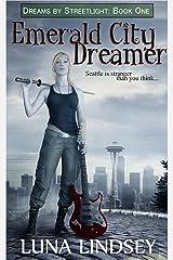 Emerald City Dreamer (Dreams by Streetlight Book 1) Kindle Edition