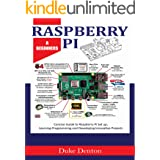 RASPBERRY PI: A Beginners Concise Guide to Raspberry Pi Setup, Learning Programming and Developing Innovative Projects