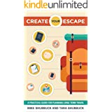 Create Your Escape: A Practical Guide for Planning Long-Term Travel