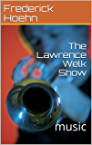 The Lawrence Welk Show: music