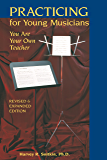 Practicing For Young Musicians: You Are Your Own Teacher