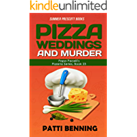 Pizza, Weddings, and Murder (Papa Pacelli's Pizzeria Series Book 23)