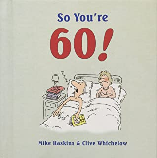 So Youre 60 A Handbook For The Newly Confused