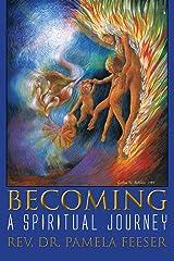 Becoming: A Spiritual Journey Paperback