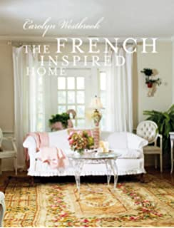 A Romance with French Living: Interiors inspired by classic French ...