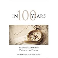In 100 Years: Leading Economists Predict the Future (MIT Press)