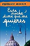 Esta noche dime que me quieres (Spanish Edition)