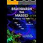 BRAINWASH THE MASSES  B. F. Skinner  Ivan Pavlov: an Actionbook