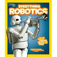 Everything Robotics: All the Photos, Facts, and Fun to Make You Race for Robots