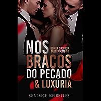Nos Braços do Pecado & Luxúria: Box da duologia Desejo Sombrio (Volume Único)