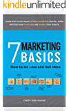 7 Marketing Basics: How to Do Less and Sell More