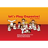 Let's Play Capoeira! Book 1: Training (Let's Play Capoeira!)