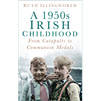A 1950s Irish Childhood: From Catapults to Communion Medals