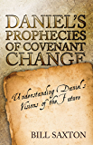 Daniel's Prophecies of Covenant Change