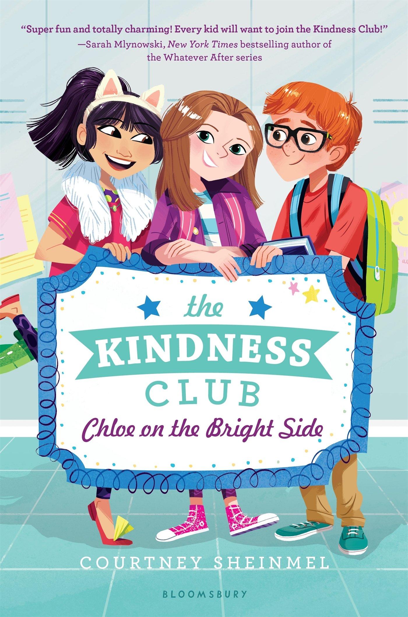 The Kindness Club: Chloe On The Bright Side: Courtney Sheinmel:  9781681190914: Amazon: Books