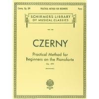 Practical Method for Beginners, Op. 599: Schirmer Library of Classics Volume 146 Piano Technique