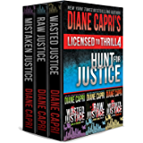 Licensed to Thrill 4: Hunt for Justice Series Thrillers Books 4-6 (Diane Capri's Licensed to Thrill Sets)