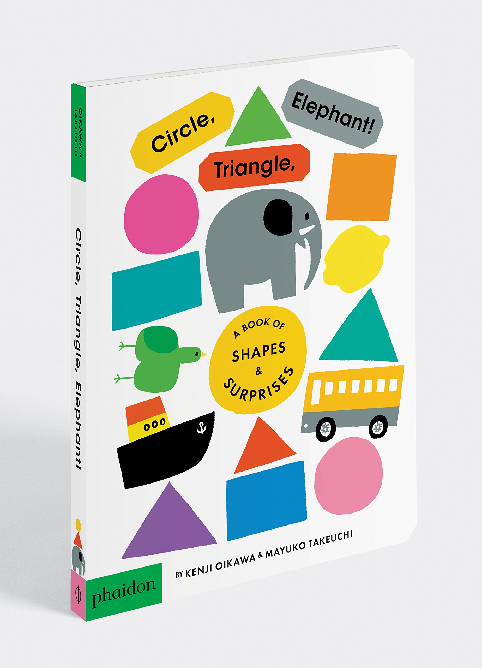 Amazon: Circle, Triangle, Elephant: A Book Of Shapes And Surprises  (9780714874111): Kenji Oikawa, Mayuko Takeuc: Books