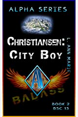 Christiansen: City Boy: Alpha Series Book 2 President in the making (Badass Security Council (BSC) 13) Kindle Edition